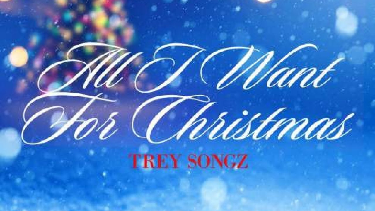 New Song Trey Songz All I Want For Christmas Is You Mariah Carey Remake That Grape Juice
