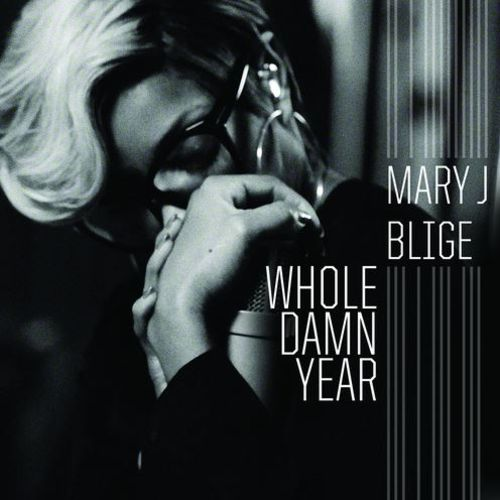 whole damn year-thatgrapejuice-mary j blige