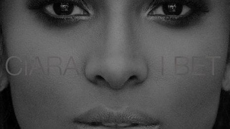 New Music: Ciara Debuts 'I Bet' Official Pop & Urban Remixes