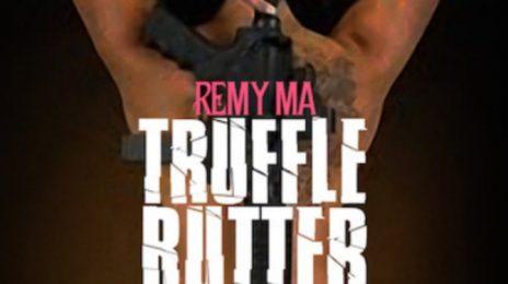 New Song: Remy Ma - 'Truffle Butter (Nicki Minaj Remix)'
