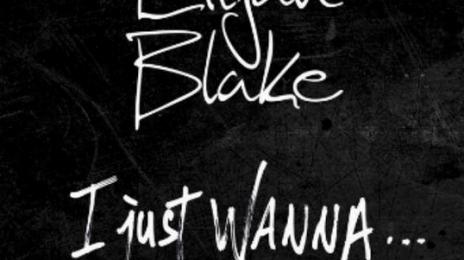 New Song: Elijah Blake - 'I Just Wanna'