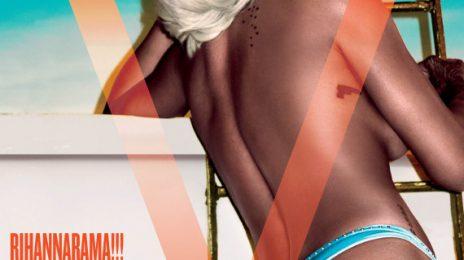 Rihanna Gets Racy For 'V Magazine' / Talks R8