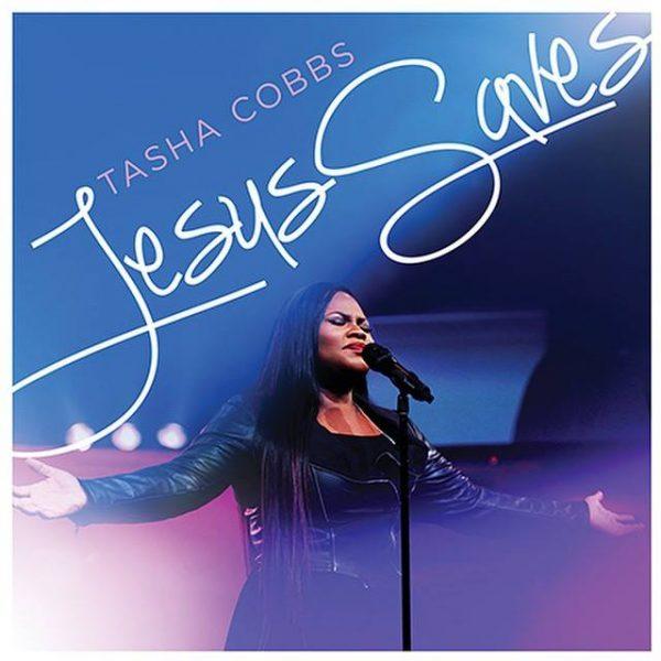 tasha cobbs- Jesus Saves