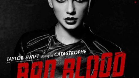 New Video: Taylor Swift - 'Bad Blood' [Starring Kendrick Lamar & Zendaya]