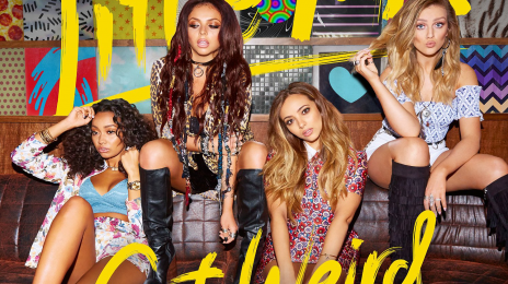 Little Mix Announce New Album 'Get Weird' / Reveal Cover