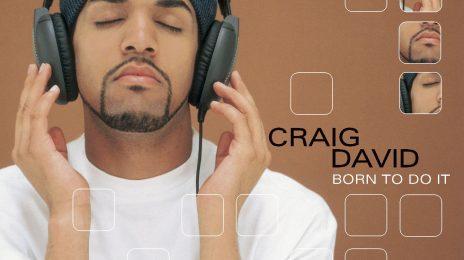 TGJ Replay:  Craig David's 'Born To Do It'