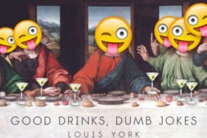 New Song: Louis York - 'Good Drinks, Dumb Jokes'