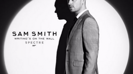 New Song: Sam Smith - 'Writing's On The Wall' [James Bond 'Spectre' Theme]