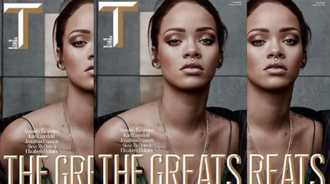 "Rihanna Covers NYT Style Magazine / Named One Of ""The Greats"""