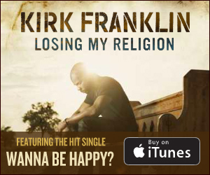 KirkFranklin_LosingMyReligion_itunes_300x250 (1)
