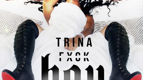 New Song: Trina - 'F*ck Boy'