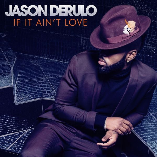 jason derulo thatgrapejuice if it aint love