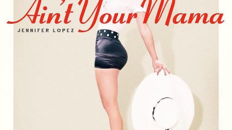 New Song: Jennifer Lopez - 'Ain't Your Mama'