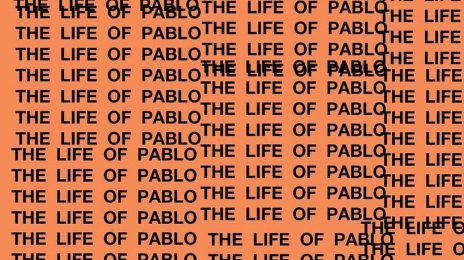 The Numbers Are In:  Kanye West's 'Life of Pablo' Sold...