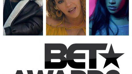 BET Awards 2016 Nominations Announced: Drake, Beyonce & Rihanna Lead