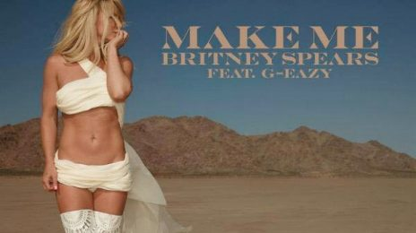 New Song:  Britney Spears ft. G-Eazy - 'Make Me'