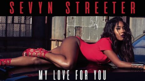 New Song: Sevyn Streeter - 'My Love For You'