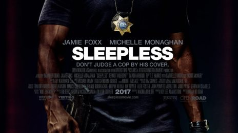Movie Trailer: 'Sleepless' [Starring Jamie Foxx]