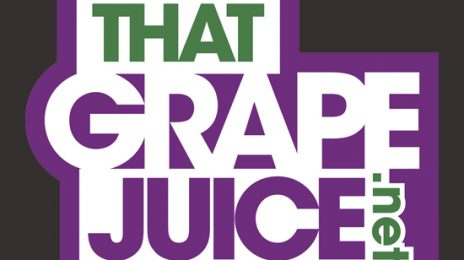 The Refill: That Grape Juice's Top 5 Stories Of The Week!