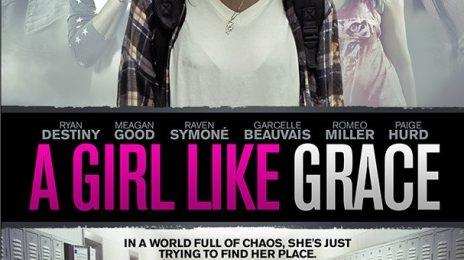 Movie Trailer: 'A Girl Like Grace (Starring Ryan Destiny, Meagan Good & Raven-Symone)'