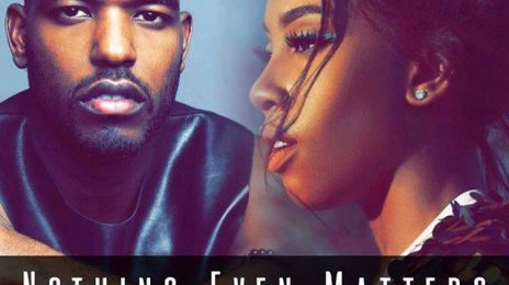 Did You Miss It? Sevyn Streeter & Luke James Debut 'Nothing Even Matters' (Cover)