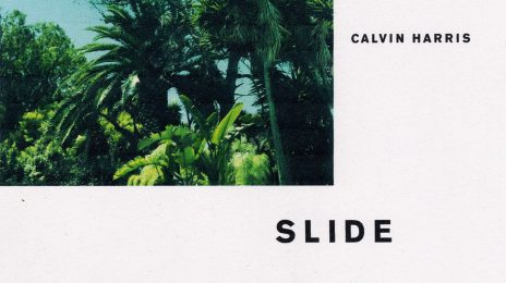 New Song: Calvin Harris - 'Slide (ft. Frank Ocean & Migos)'