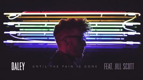 New Song: Daley - 'Until The Pain Is Gone (ft. Jill Scott)'