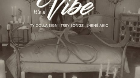 New Song:  2 Chainz Ft. Jhene Aiko, Trey Songz, & Ty Dolla $ign - 'It's A Vibe'