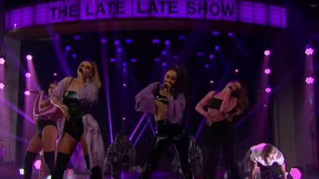 Did You Miss It?  Little Mix Takes 'Touch' To 'The Late Late Show' [Video]