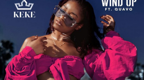 New Song: Keke Palmer - 'Wind Up (Ft Quavo)'