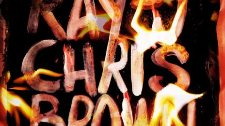"New Music: Chris Brown & Ray J : ""Burn My Name"""