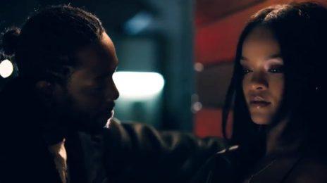 New Video: Kendrick Lamar & Rihanna - 'LOYALTY'