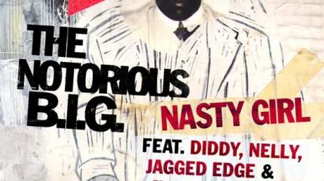 From The Vault: Notorious B.I.G - 'Nasty Girl (ft. Diddy, Jagged Edge, Nelly & Avery Storm)'
