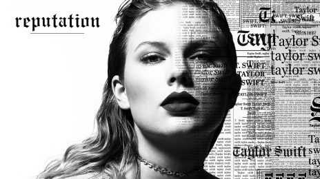 Taylor Swift's 'Reputation' Has Already Sold Over 400,000...In Pre-orders Alone