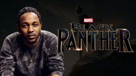 Major! Kendrick Lamar To Produce 'Black Panther' Movie Soundtrack / Lead Single Is SZA Collaboration 'All The Stars'