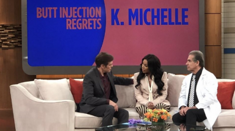 "Watch:  K. Michelle Talks ""Butt Injection Regrets"" With Dr. Oz"