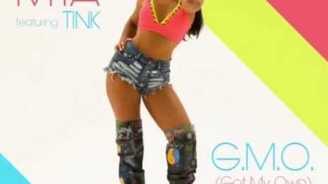 New Video:  Mya & Tink - 'Got My Own (G.M.O.)'