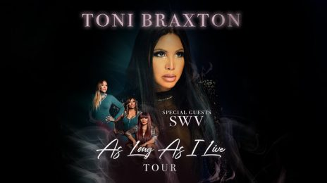Toni Braxton Announce The 'As Long As I Live Tour' With SWV