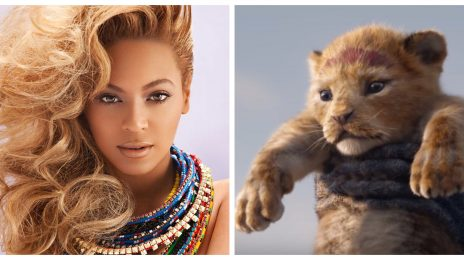 'The Lion King' [Starring Beyonce & Donald Glover] Shatters Disney Trailer Record With Over 200 Million Views...In A Day