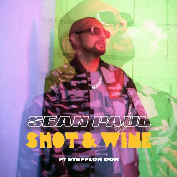 New Song: Sean Paul & Stefflon Don - 'Shot & Wine' - That Grape Juice
