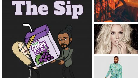 Listen: The Sip – Episode 29 (ft. Britney Spears, R. Kelly, Frank Ocean, Normani & More)
