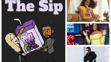 Listen: The Sip – Episode 36 (ft. Ciara, Big Sean, Porsha Williams, & More)