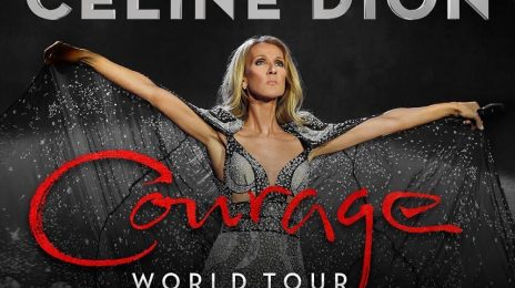 Diva In Demand!  Celine Dion Adds EVEN MORE Dates To 'Courage World Tour'