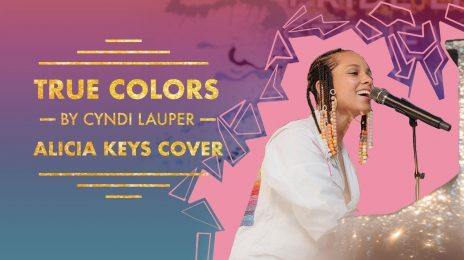 Did You Miss It? Alicia Keys Soars With Cover of Cyndi Lauper's 'True Colors' [Watch]