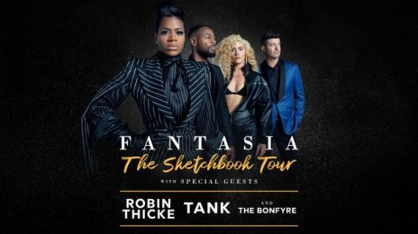 Fantasia Announces 'The Sketchbook Tour' With Tank, Robin Thicke, & The Bonfyre