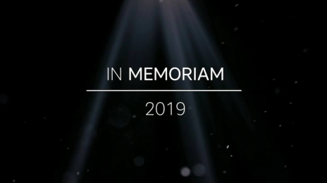 2019 Year in Review:  In Memoriam of Those We Lost...