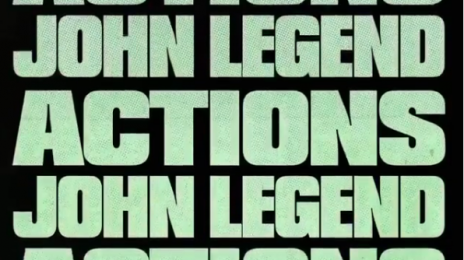 New Song:  John Legend - 'Actions'