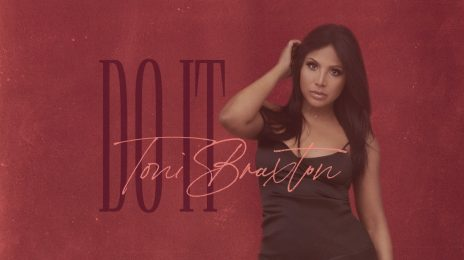 New Song: Toni Braxton - 'Do It'