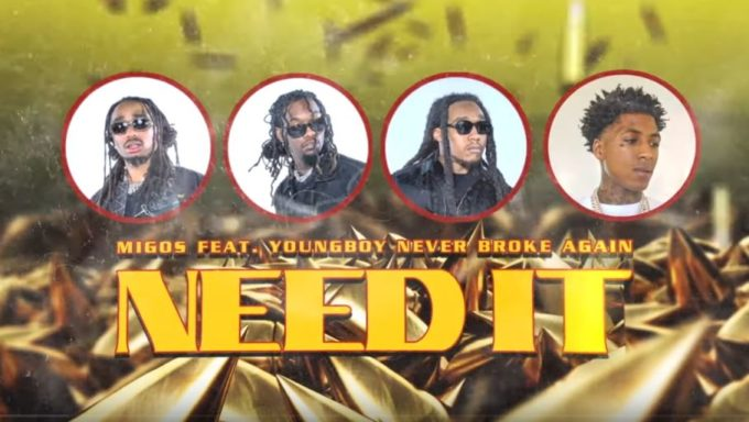 New Song: Migos – 'Need It' (featuring Youngboy Never Broke Again')