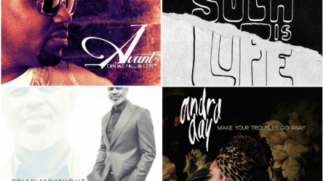 R&B Round-Up:  New Music from Sammie, Andra Day, Brian McKnight, & Avant